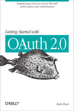 Okładka książki Getting Started with OAuth 2.0. Programming Clients for Secure Web API Authorization and Authentication