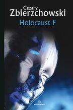 Science Fiction z plusem. Holocaust F