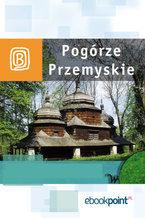 Pogórze Przemyskie. Miniprzewodnik