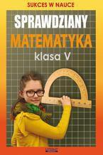 Sprawdziany Matematyka Klasa V. Sukces w nauce
