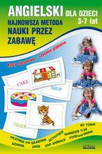 Angielski dla dzieci 3-7 lat. Najnowsza metoda nauki przez zabawę. Karty obrazkowe  czytanie globalne