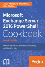 Okładka książki Microsoft Exchange Server 2016 PowerShell Cookbook - Fourth Edition