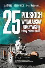 25 polskich wynalazców i odkrywców, którzy zmienili świat