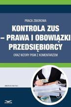 Kontrola ZUS  prawa i obowiązki przedsiębiorcy  oraz wzory pism z komentarzem