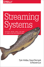 Okładka książki Streaming Systems. The What, Where, When, and How of Large-Scale Data Processing