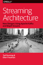 Okładka książki Streaming Architecture. New Designs Using Apache Kafka and MapR Streams