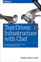 Okładka książki Test-Driven Infrastructure with Chef. Bring Behavior-Driven Development to Infrastructure as Code. 2nd Edition