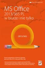 Okładka książki MS Office 2013/365 PL w biurze i nie tylko