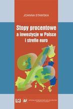 Stopy procentowe a inwestycje w Polsce i strefie euro