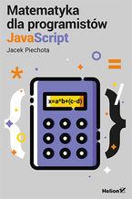 Okładka książki Matematyka dla programistów JavaScript