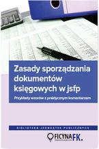 Zasady sporządzania dokumentów księgowych w jsfp. Przykłady wzorów z praktycznym komentarzem