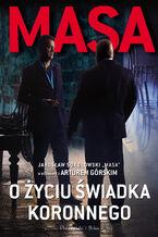 """Masa o życiu świadka koronnego. """"Masa"""" Jarosław Sokołowski w rozmowie a Arturem Górskim"""