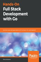 Okładka książki Hands-On Full Stack Development with Go