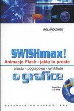 Okładka książki SWISHmax! Animacje Flash Jakie to proste +CD