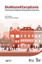 EkoMiasto#Zarządzanie. Zrównoważony, inteligentny i partycypacyjny rozwój miast