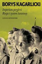 Imperium peryferii Rosja i system światowy