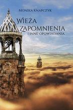 Wieża Zapomnienia i inne opowiadania