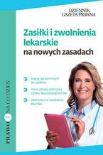 Zasiłki i zwolnienia lekarskie  na nowych zasadach