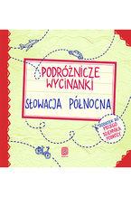 Podróżnicze wycinanki. Słowacja północna. Wydanie 1