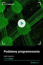 Okładka książki Podstawy programowania. Kurs video. Bazy danych