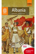 """Albania. Bałkański """"Dziki Zachód"""". Wydanie 2"""