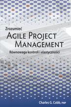 Okładka książki Zrozumieć Agile Project Management