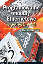 Okładka książki Programowalne moduły Ethernetowe w przykładach