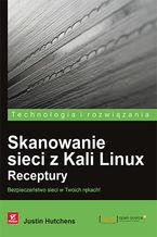 Okładka książki Skanowanie sieci z Kali Linux. Receptury