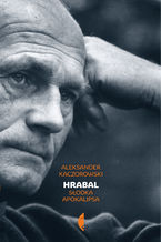 Hrabal. Słodka apokalipsa