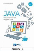Okładka książki JAVA. Uniwersalne techniki programowania. Rozdział 1-2