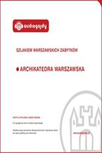 Okładka książki/ebooka Archikatedra warszawska. Szlakiem warszawskich zabytków
