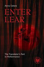 Enter Lear. The Translator`s Part in Performance