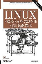Okładka książki Linux. Programowanie systemowe. Wydanie II