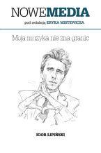 NOWE MEDIA pod redakcją Eryka Mistewicza: Moja muzyka nie zna granic