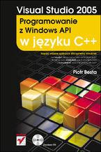 Okładka książki Visual Studio 2005. Programowanie z Windows API w języku C++