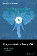 Okładka książki Programowanie w PostgreSQL. Kurs video. Analiza danych