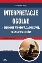 Interpretacje ogólne  składanie wniosków, zaskarżanie, prawa podatników