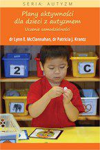 Plany aktywności dla dzieci z autyzmem. Uczenie samodzielności