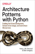Okładka książki Architecture Patterns with Python. Enabling Test-Driven Development, Domain-Driven Design, and Event-Driven Microservices