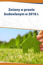 Zmiany w prawie budowlanym w 2018 r