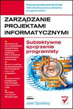 Okładka książki Zarządzanie projektami informatycznymi. Subiektywne spojrzenie programisty