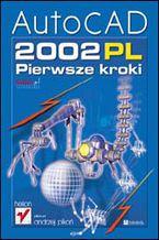 Okładka książki AutoCAD 2002 PL. Pierwsze kroki