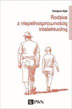 Rodzice z niepełnosprawnością intelektualną. Trudne drogi adaptacji
