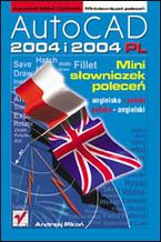 Okładka książki AutoCAD 2004 i 2004 PL. Minisłowniczek poleceń: angielsko-polski i polsko-angielski