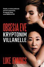 Obsesja Eve (#1). Obsesja Eve. Kryptonim Villanelle