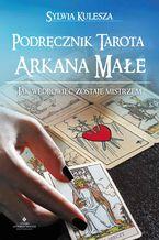 Podręcznik Tarota - Arkana Małe. Jak Wędrowiec zostaje Mistrzem