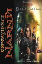 Opowieści z Narnii (#2). Książę Kaspian