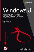 Okładka książki Windows 8. Programowanie aplikacji z wykorzystaniem C# i XAML