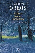 Historia leśnych kochanków. i inne opowiadania