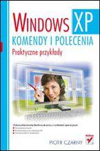 Okładka książki Windows XP. Komendy i polecenia. Praktyczne przykłady